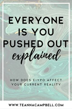 """What the hell does """"Everyone Is You Pushed Out"""" mean? And how does EIYPO affect your current reality? Why it's important to your manifestations. 