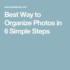 Best Way to Organize Photos in 6 Simple Steps