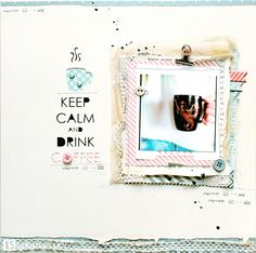 ILS - scrapbooking: Keep calm and drink coffee - video tutorial by Lenka