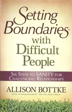 Settings Boundaries are not necessary with safe people.  It is with those  difficult people that you must develop strategies.