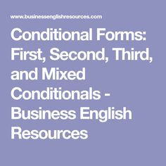 Conditional Forms: First, Second, Third, and Mixed Conditionals - Business English Resources Becoming A Doctor, Student Guide, English Resources, Real Facts, Job Offer, Get The Job, Good Job, Learn English, Sentences