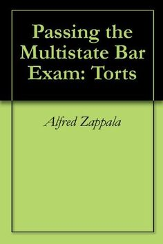 Passing the Multistate Bar Exam: Torts by Alfred Zappala. $9.84