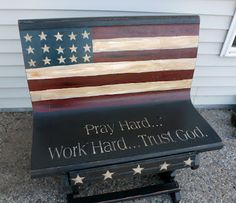 trust God - love this beyond words! Old bench/front farm porch Americana Crafts, Patriotic Crafts, Patriotic Decorations, Primitive Crafts, Wood Crafts, Diy Crafts, Decor Crafts, Old School Desks, Flag Painting