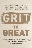 In Grit to Great, Linda Kaplan Thaler and Robin Koval tackle a topic that is close to their hearts, one that they feel is the real secret to their own success in their careers--and in the careers of so many people they know and have me - See more at: http://www.buffalolib.org/vufind/Record/1981359#sthash.iu3GruWr.dpuf