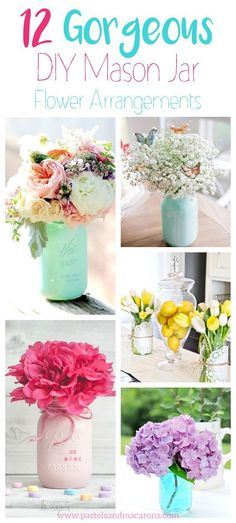 These 12 Gorgeous DIY Mason Jar Flower Arrangements are perfect all year around. Make your home beautiful, fresh and inviting by adding pops of color to your spring decor.
