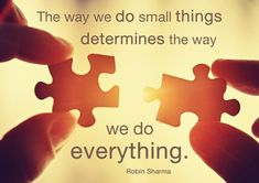 RT ActionComplete: The way we do small things determine the way we do everything. ~Robin Sharma #quotes #inspiration #attitude pic.twitter.com/tpfCqLvRCP