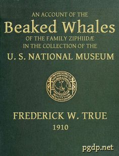 The Beaked Whales of the Family Ziphidae An account of the Beaked Whales of the Family Ziphiidae in the collection of the united states museum  http://www.pinterest.com/pin/560205641122445176/