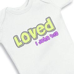 Loved 1 John 419 Faith Baby Girl Onesie by babyonesiesbynany, $12.50