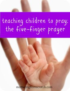 A simple method for teaching children to pray for themselves and others. You can even use this method with toddlers.- love this!!!