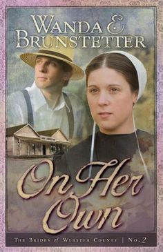 On Her Own: (BRIDES OF WEBSTER COUNTY) by Wanda E. Brunstetter.