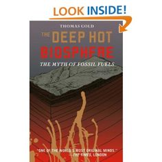 Amazon.com: The Deep Hot Biosphere: The Myth of Fossil Fuels - Thomas Gold, Freeman Dyson