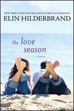 Elin Hildebrand- The Love Season  Just finished this book