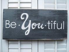 be yourself it's so beautiful - être soi-même est si beau #wisdom #self-confidence