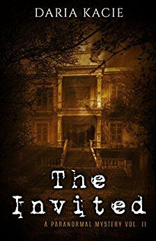ASIN: B00XVKQ2QW: Free Kindle Download - 2nd & 3rd Feb 2017.  The Invited: A Paranormal Mystery, Vol. II (The Damned Book 2) Kindle Edition.  Lizzy Sterling and her newly