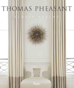 Thomas Pheasant, Simply Serene | A book that everyone will want to include in their decor library. | #greatbooks #bestsellers #goodbookstoread | See more at: www.bestdesignbooks.eu
