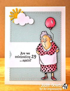 29 Again Granny & words that say: Are we Celebrating 29 again? 2pc-set. Made by Art Impressions. You can purchase these in my ebay store. Click on picture & it will take you into this listing. Use my search engine to find the other items . My ebay Store is: Pat's Rubber Stamps & Scrapbooks or call me 423-357-4334 with order. We take PayPal. You get free shipping with $30.00 or more on phone orders.