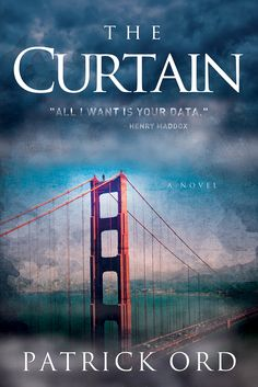The Curtain - A Novel by Patrick Ord.  Have you met Henry Maddox?  He knows you -- not personally of course.  But he does know everything about you.  So much so that he can not only sell you anything, he can even alter your behavior to sell you things that you didn't even know you wanted.  How you ask?  Welcome to the world of Big Data, Corporate Propaganda, and Market Fragmentation.    http://henrymaddox.com