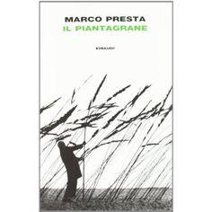 """Marco Presta, """"Il Piantagrane"""":"""