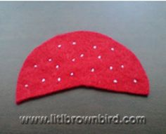 Lit'l Brown Bird's Passion: Felt Strawberries tutorial