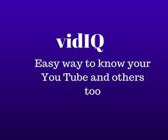 vidIQ Helps You Understand Your You Tube