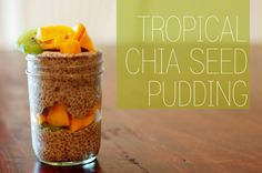 Tropical Chia Seed Pudding 1 tbs chia seeds 3/4 c almond milk 1/2 tsp cinnamon 1/2 tsp vanilla Shake well to combine and store with a lid on the container overnight Top the next day with 1/4 c cantaloupe and 1/4 c grapes