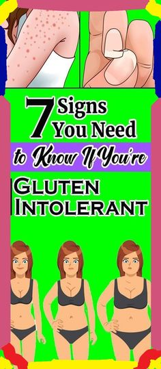 7 SIGNS YOU NEED TO KNOW IF YOU�RE GLUTEN INTOLERANT