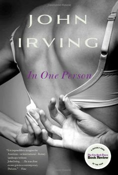 In One Person: A Novel by John Irving, http://www.amazon.com/dp/1451664133/ref=cm_sw_r_pi_dp_H2-Qrb17X2SXB