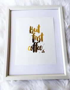 But First Coffee gold foil print rose gold foil print funny