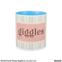 All the Pretty Things Giggles 11 oz Two-Tone Mug