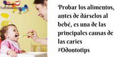 Probar la comida antes de dársela al niño es una de las principales causas de caries #Odontotip