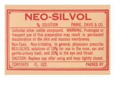 """Silver.  """"Warning: Prolonged or frequent use of this preparation may result in permanent discoloratio of the skin and mucous membranes."""" In other words, turns you BLUE!"""