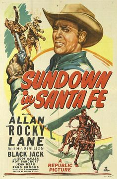 SUNDOWN AT SANTA FE - Allan 'Rocky' Lane & his stallion, 'Black Jack' - Eddy Waller - Roy Barcroft - Jean Dean - Rand Brooks - Directed by R. G. Springsteen - Republic Pictures - Movie Poster.