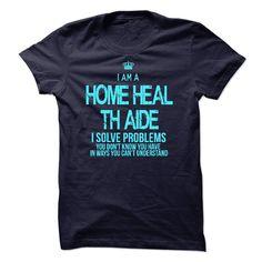 (Tshirt Awesome Produce) I Am A Home Health Aide Discount 15% Hoodies, Tee Shirts