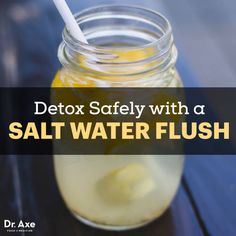 Salt water flush - Dr. Axe http://www.draxe.com #health #Holistic #natural