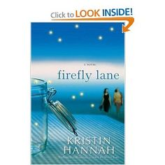firefly lane...is probably my favorite book as of now ever...such a great read :)