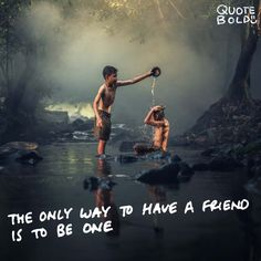 """The only way to have a friend is to be one."" — #Ralph #Waldo #Emerson  See more #holdyoudown #quotes at http://quotebold.com/hold-you-down-quotes/"