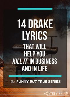 Some Drake lyrics that can help you chart your course and choose how you'll let your character shine through in your #business.