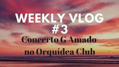 Weekly Vlog #3 Passeio em Lisboa e Concerto G Amado