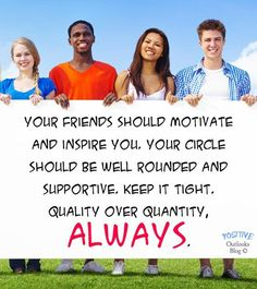 Your friends should motivate and inspire you. Your circle should be well rounded and supportive. Gøød Mørning Friends!
