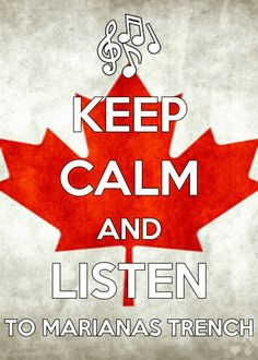 Keep Calm and Listen to Marianas Trench. Would be an amazing phone background. Just sayin! Marianas Trench Lyrics, Marianna Trench, Emo, Face The Music, We The Kings, Artist Quotes, Owl City, Green Day, Kinds Of Music