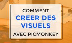 Comment créer des images géniales avec Picmonkey