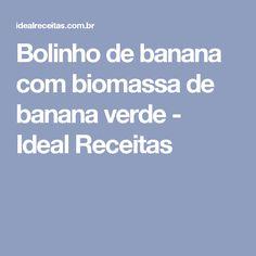 Bolinho de banana com biomassa de banana verde - Ideal Receitas