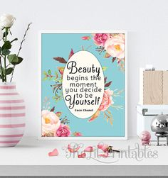 Beauty Floral Printable, Inspirational Printable, Wall Print, Positive Quote Print, Flower Quote Print,Spring Flower Print, Beautiful Print Floral Printables, Printable Designs, Printable Art, Beauty Room Decor, Makeup Room Decor, Quote Prints, Wall Prints, Chanel Print, Diy Beauty Makeup