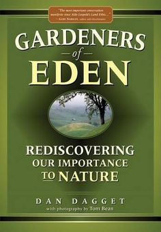 Gardeners Of Eden: Rediscovering Our Importance To Nature...