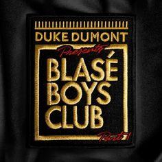 Duke Dumont - Blase Boys Club Part 1