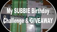 MY SUBBIE BIRTHDAY CHALLENGE & GIVEAWAY!!!!