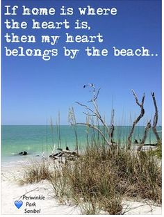 If home is where the heart is, then my heart belongs by the beach...