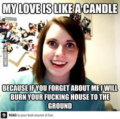 Overly Attached Girlfriend O.O
