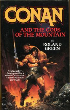 Conan and the Gods of the Mountain by Roland Green / Book cover 1993 / 1992 (Ken Kelly) Fantasy Book Covers, Book Cover Art, Fantasy Books, Fantasy Comics, Pulp Fiction, Science Fiction, Comic Books Art, Comic Art, Conan O Barbaro