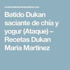 Batido Dukan saciante de chía y yogur (Ataque) – Recetas Dukan Maria Martinez